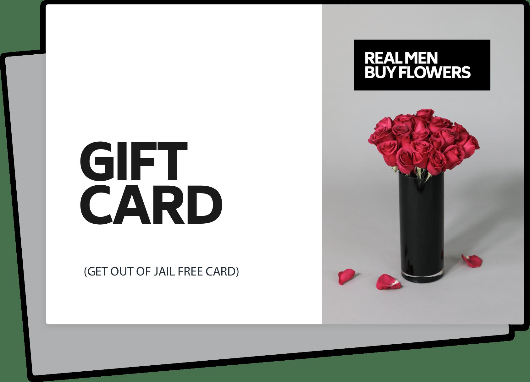 Gift Cards Real Men Buy Flowers